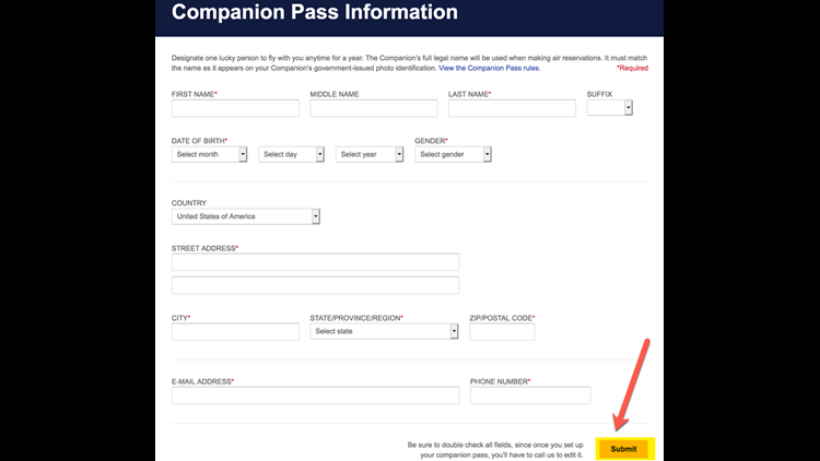 Be careful when you input your companion's details. You won't have a chance to review before you submit.