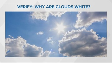 Verify: Kids Want To Know- Why Are Clouds White?